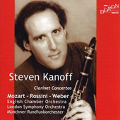 Mozart, Weber, Rossini: Clarinet Concertos / Steven Kanoff, et al