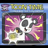 Toon Time - Classical Music from Classic Cartoons