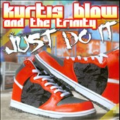 Kurtis Blow & The Trinity/Kurtis Blow/T-Bone/B.B. Jay: Just Do It