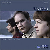 Faur&eacute;, Ravel, Hersant: Piano Trios / Trio C&eacute;r&egrave;s