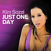 Kim Sozzi: Just One Day *
