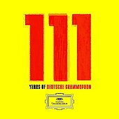 111 Years of Deutsche Grammophon [Limited Edition]