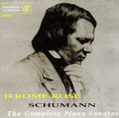 Schumann: The Complete Piano Sonatas / Jerome Rose, piano