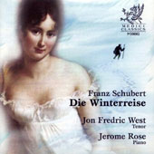 Franz Schubert: Die Winterreise / Jon Fredric West, tenor; Jerome Rose, piano