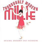 Original Broadway Cast: Thoroughly Modern Millie (Original Broadway Cast)