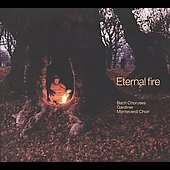 Bach: Eternal Fire - Great Choruses
