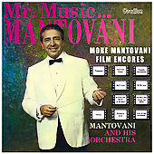 Mantovani: Mr. Music...Mantovani/More Mantovani Film Encores