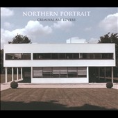 Northern Portrait: Criminal Art Lovers [Digipak]