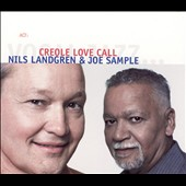Joe Sample/Nils Landgren: Creole Love Call [Digipak]