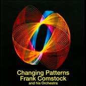 Frank Comstock: Changing Patterns
