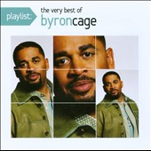 Byron Cage: Playlist: The Very Best of Byron Cage