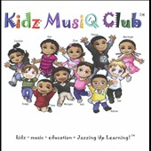 Kidz Musiq Club: Kidz + Music + Education = Jazzing Up Learning!