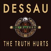 Dessau: The  Truth Hurts *