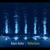 Adam Kolker: Reflections [Digipak] *
