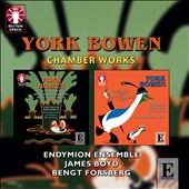 York Bowen: Suite for Violin & Piano; Cello Sonata, etc / James Boyd, Bengt Forsberg