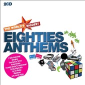 Various Artists: World's Biggest Eighties Anthems