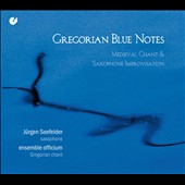 Gregorian Blue Notes / Ensemble Officium