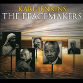 Karl Jenkins: The Peacemakers [Deluxe]