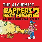 The Alchemist: Rapper's Best Friend, Vol. 2: An Instrumental Series [PA] [Digipak]