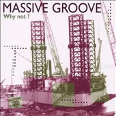 Massive Groove: Why Not?