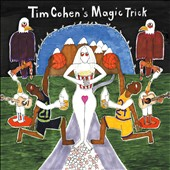 Tim Cohen (Fresh & Onlys): Tim Cohen's Magic Tricks