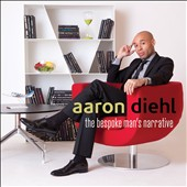 Aaron Diehl: The Bespoke Man's Narrative *