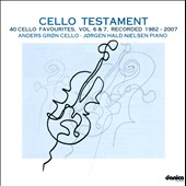 Cello Testament, Vol. 6 & 7 - 40 Cello Favorites by Bach, Popper, Ravel, Tchaikovsky et al. / Anders Gron, cello; Jorgen Hald Nielsen, piano
