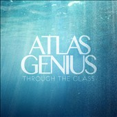 Atlas Genius: Through the Glass [EP]
