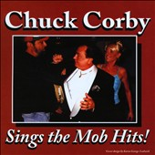 Chuck Corby: Sings the Mob Hits!