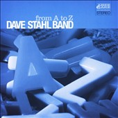 Dave Stahl/Dave Stahl Band: From A to Z