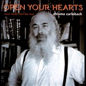 Shlomo Carlebach: Open Your Hearts: Music Made From the Soul