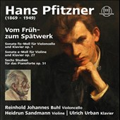 Hans Pfitzner: Early to Late Works: Cello Sonata, Op. 1; Violin Sonata, Op. 27; Studies for piano, Op. 51 / Buhl, Sandmann, Urban