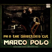 Marco Polo (Detroit)/Marco Polo: PA2: The Director's Cut [Digipak]