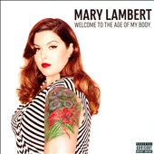 Mary Lambert (Pop/Rock): Welcome to the Age of My Body [EP] [PA]