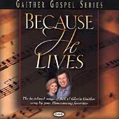 Bill & Gloria Gaither (Gospel): Because He Lives