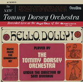 Tommy Dorsey (Trombone)/Tommy Dorsey Orchestra: Hello Dolly! & The New Tommy Dorsey Orchestra