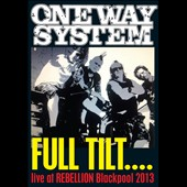 One Way System: Full Tilt: Live at Rebellion 2013
