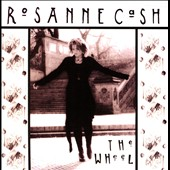Rosanne Cash: Wheel [Remastered] [Limited Edition] [Slipcase]