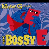 Mister G: The  Bossy E [Digipak] *