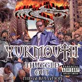 Yukmouth: Thugged Out: The Albulation [PA]