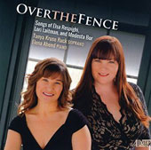 Over the Fence: Songs of  Elsa Respighi, Modesta Bor, and Lori Laitman / Tanya Kruse Ruck, soprano; Elena Abend, piano