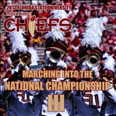 2012 Florida State University Marching Chiefs: Marching Into The National Championship III