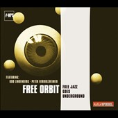 Free Orbit: Free Jazz Goes Underground
