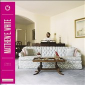 Matthew E. White: Fresh Blood [Digipak] *