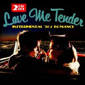 Various Artists: Love Me Tender: Instrumental '50s Romance [Digipak]