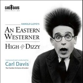 Carl Davis (b.1936): Harold Lloyd's 'An Eastern Westerner' & 'High and Dizzy' / CO of London; Carl Davis