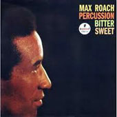 Max Roach: Percussion Bitter Sweet [Limited Edition]