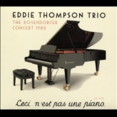Eddie Thompson/Eddie Thompson Trio: The  Bosendorfer Concert 1980