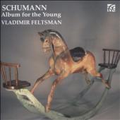 Schumann: Album for the Young / Vladimir Feltsman, piano