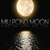 Millpond Moon: Time to Turn the Tide